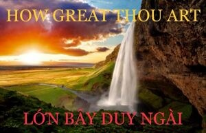 How Great Thou Art 300x193